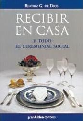 RECIBIR EN CASA Y TODO EL CEREMONIAL SOCIAL